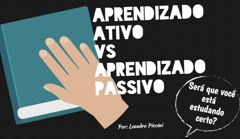Aprendizado Ativo e Aprendizado Passivo, você estuda certo?
