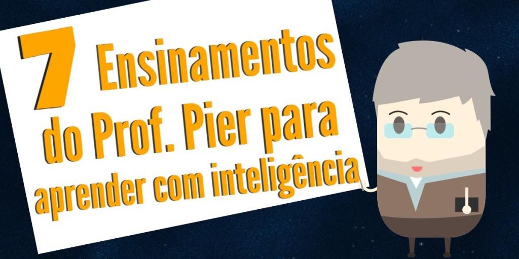 Aprendendo Inteligência: 7 ensinamentos do Prof. Pier