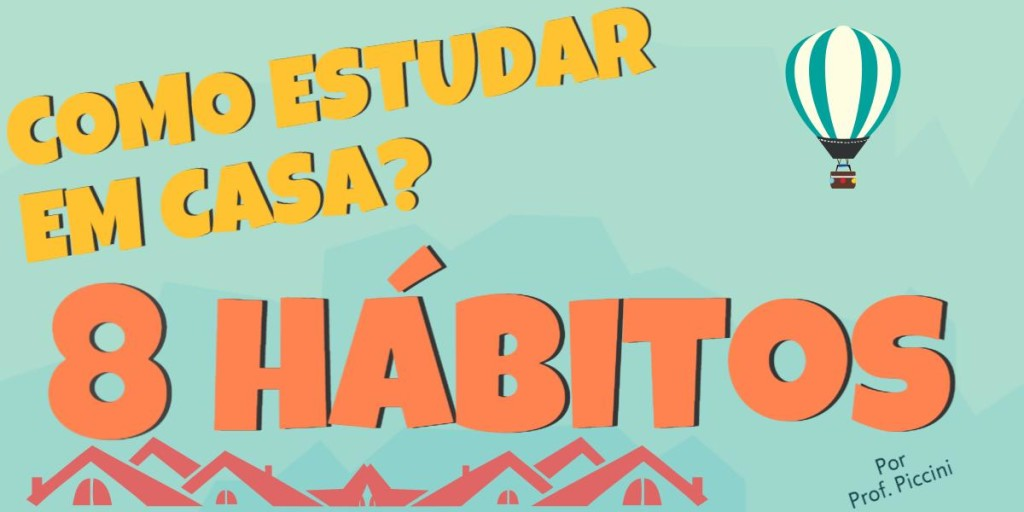 Como estudar em casa: 8 Hábitos essenciais