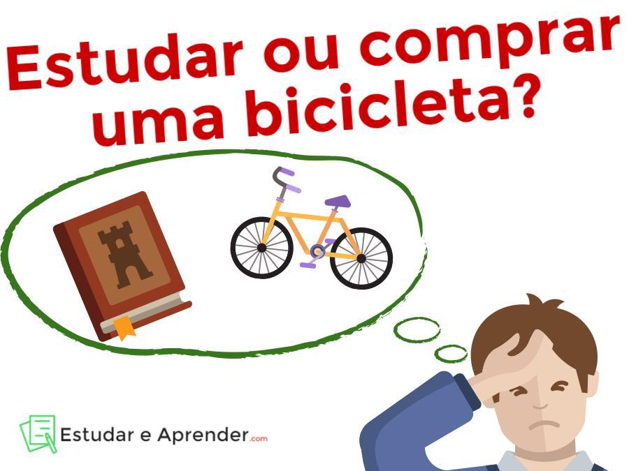 Estudar ou Comprar uma bicicleta?