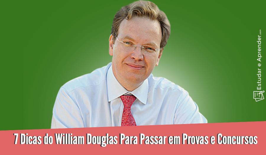 Como passar em provas e concursos: 7 Dicas do William Douglas