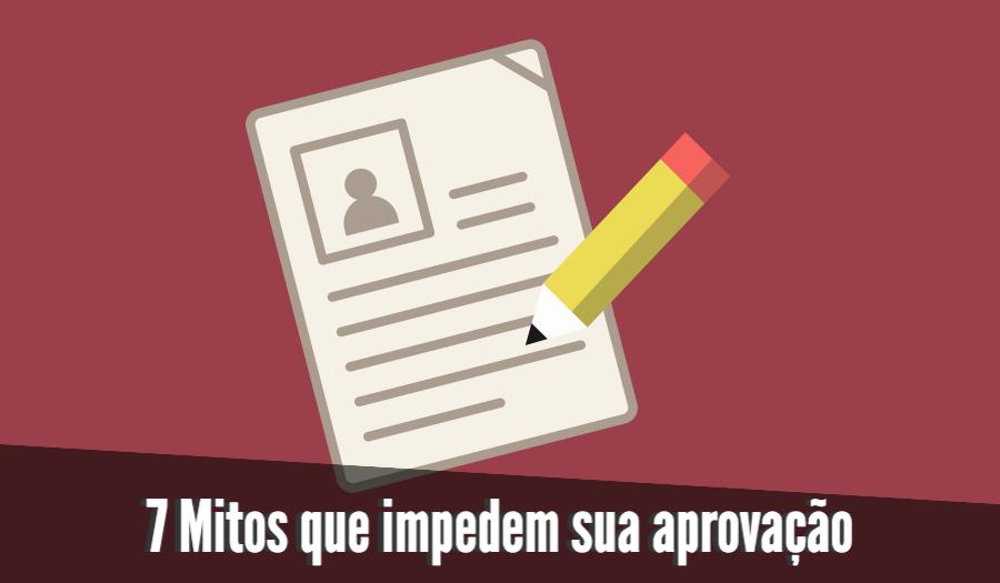 7 mitos que impedem sua aprovação